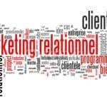 Marketing Relationnel : la stratégie à adopter pour améliorer la Gestion de la Relation Client