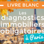 Les diagnostics immobiliers obligatoires à Paris