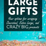 Comment emballer un grand cadeau?